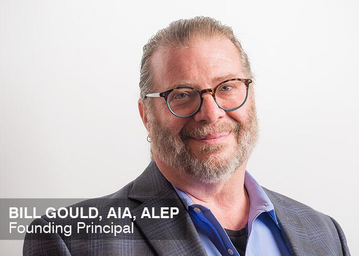 Bill Gould, AIA, ALEP | Founding Principal