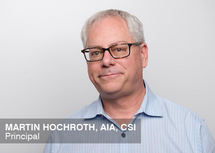 Martin Hochroth, AIA, CSI | Principal